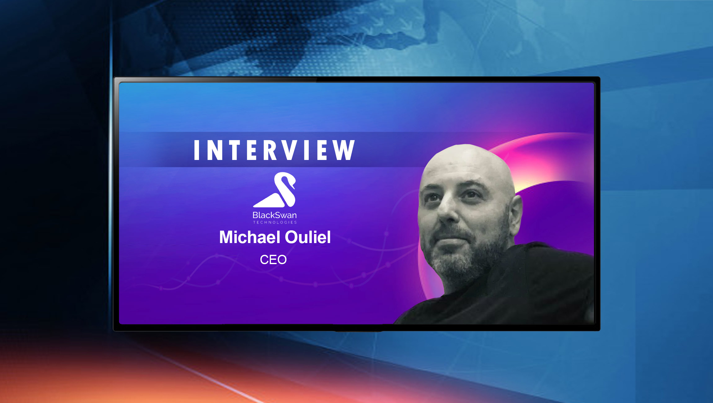 interview-with-michael-ouliel,-ceo-at-blackswan-technologies