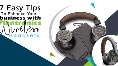 Photo of Plantronics Wireless Headsets With 7 Easy Tips To Enhance Your Business