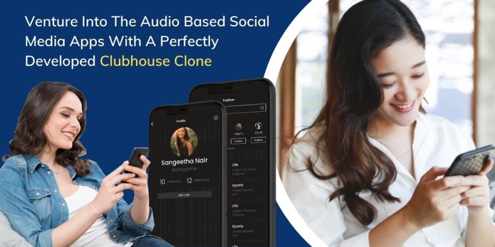 venture-into-the-audio-based-social-media-apps-with-a-perfectly-developed-clubhouse-clone
